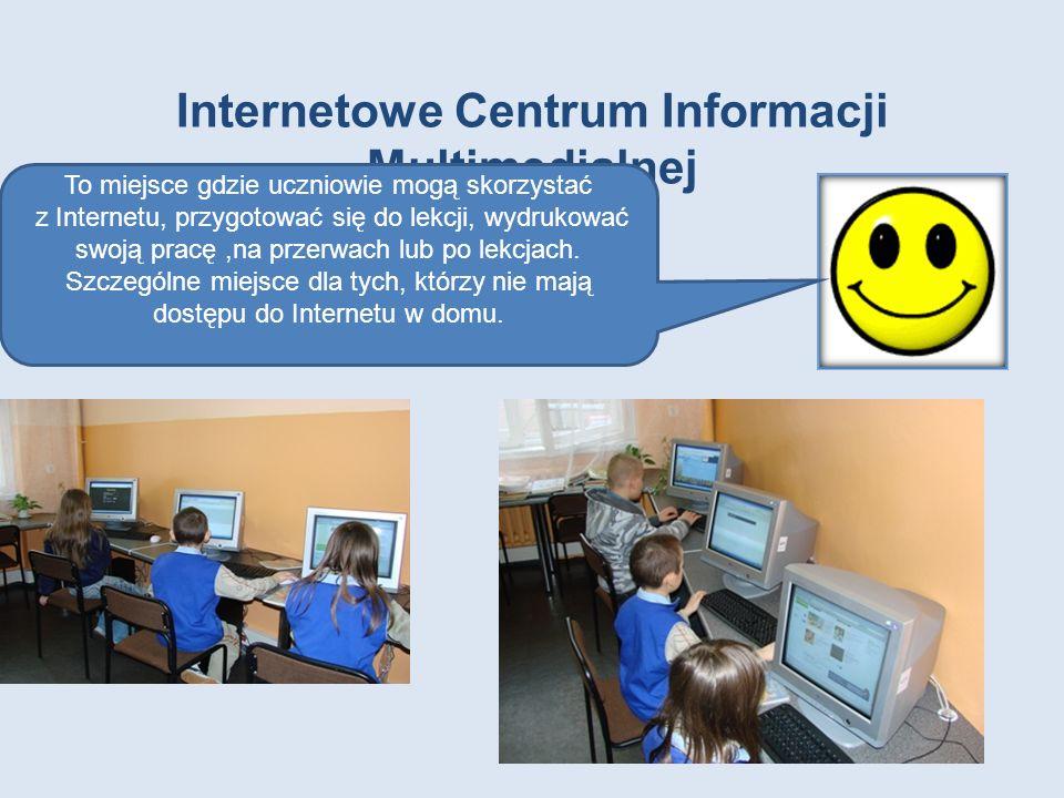 Internetowe Centrum Informacji Multimedialnej To miejsce gdzie uczniowie mogą skorzystać z Internetu, przygotować się do lekcji, wydrukować swoją prac