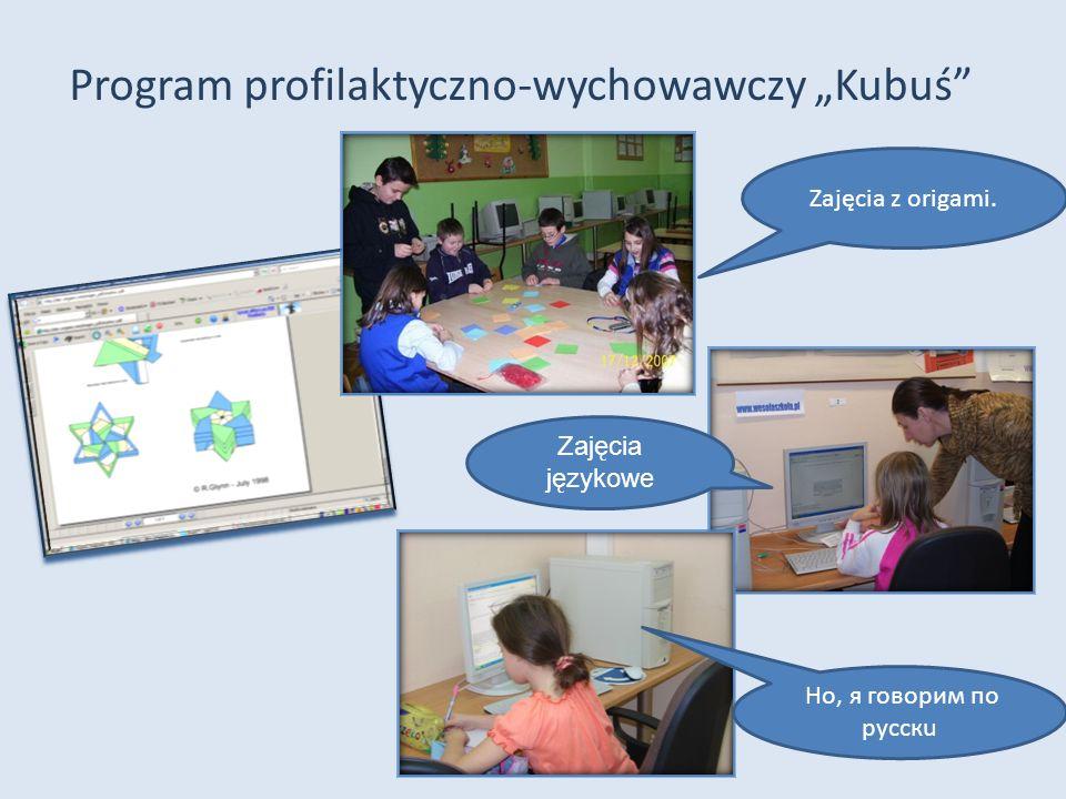 """Program profilaktyczno-wychowawczy """"Kubuś"""" Zajęcia z origami. Zajęcia językowe Но, я гoворим по русскu"""