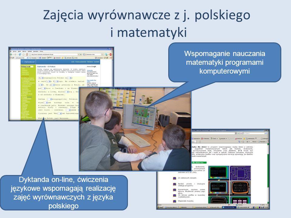 Zajęcia wyrównawcze z j. polskiego i matematyki Wspomaganie nauczania matematyki programami komputerowymi Dyktanda on-line, ćwiczenia językowe wspomag