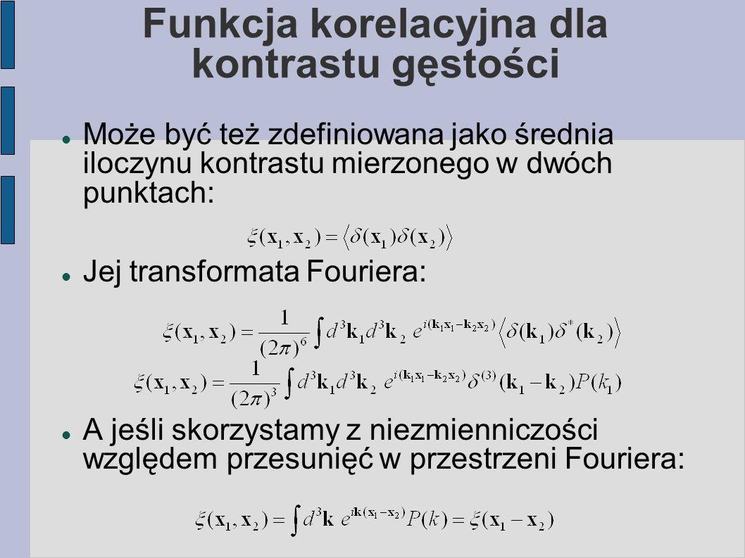 Funkcja korelacyjna dla kontrastu gęstości Może być też zdefiniowana jako średnia iloczynu kontrastu mierzonego w dwóch punktach: Jej transformata Fou