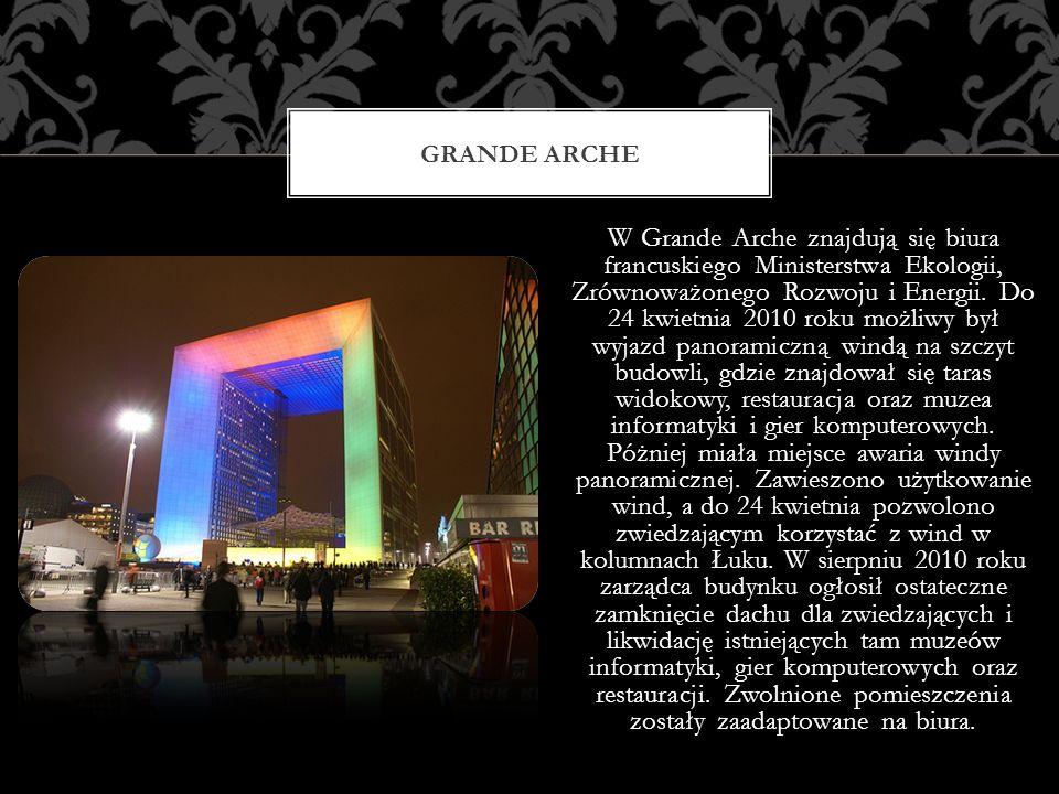 W Grande Arche znajdują się biura francuskiego Ministerstwa Ekologii, Zrównoważonego Rozwoju i Energii. Do 24 kwietnia 2010 roku możliwy był wyjazd pa