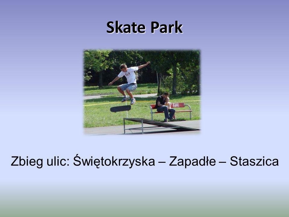 Skate Park Zbieg ulic: Świętokrzyska – Zapadłe – Staszica