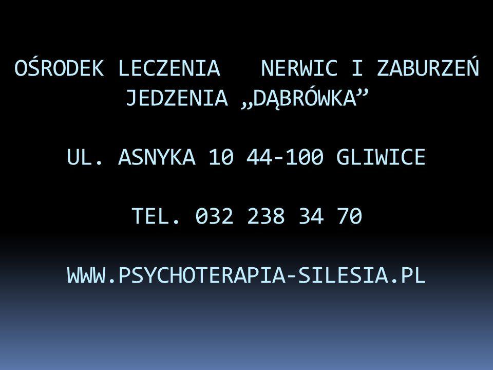 """OŚRODEK LECZENIANERWIC I ZABURZEŃ JEDZENIA """"DĄBRÓWKA"""" UL. ASNYKA 10 44-100 GLIWICE TEL. 032 238 34 70 WWW.PSYCHOTERAPIA-SILESIA.PL"""