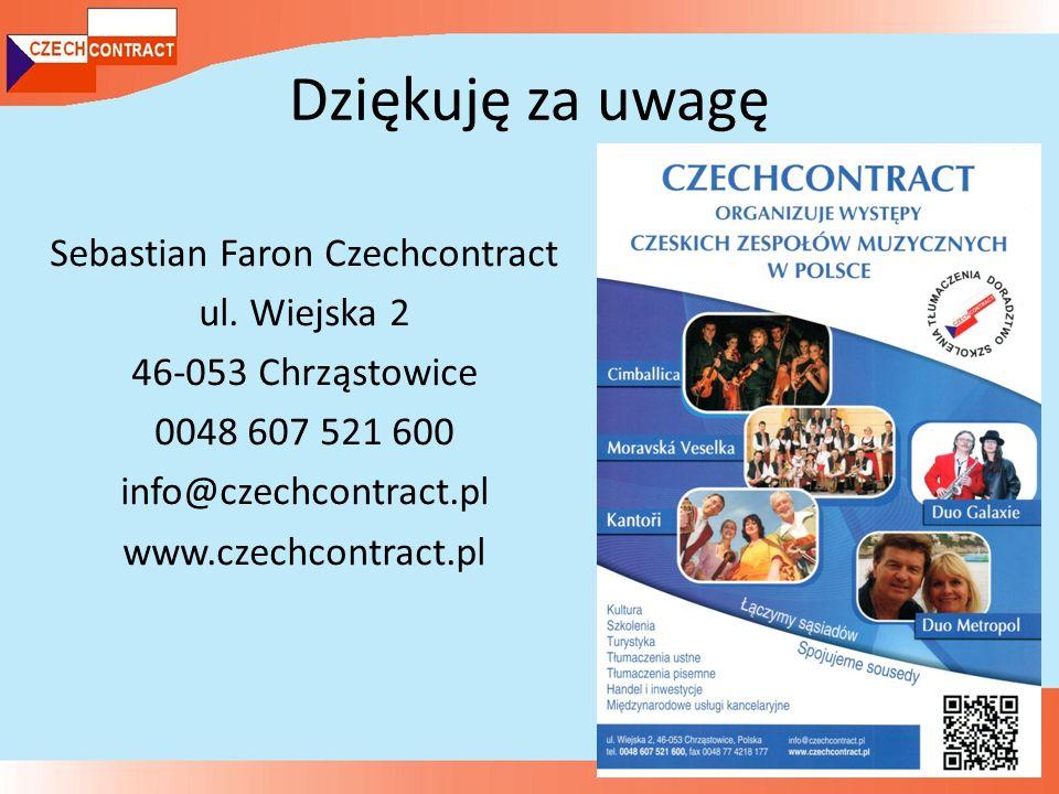Dziękuję za uwagę Sebastian Faron Czechcontract ul.