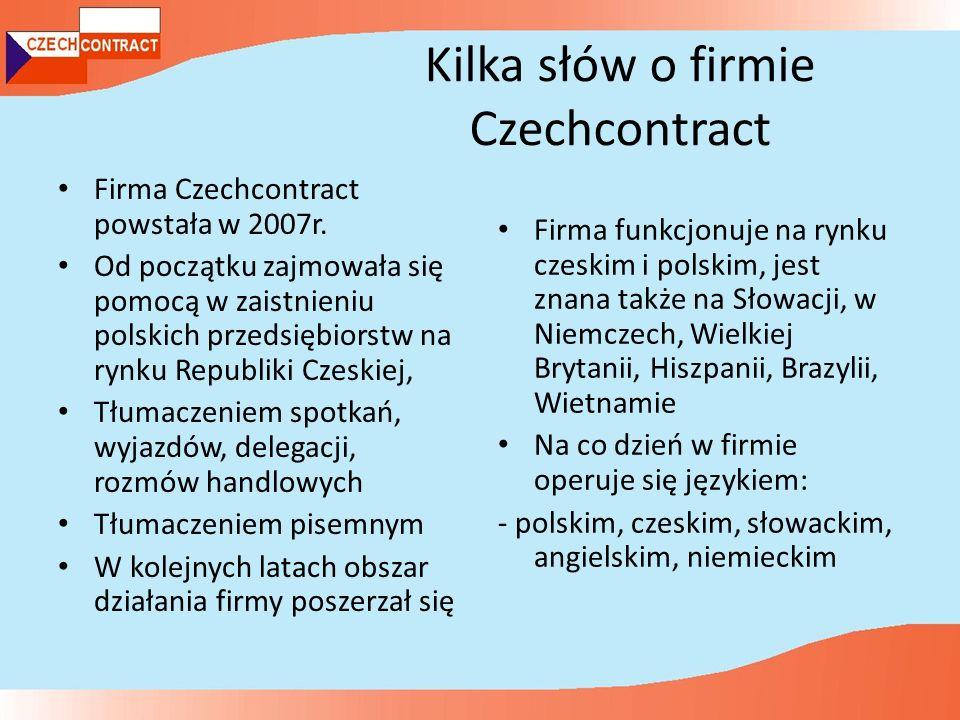 Kilka słów o firmie Czechcontract Firma Czechcontract powstała w 2007r.