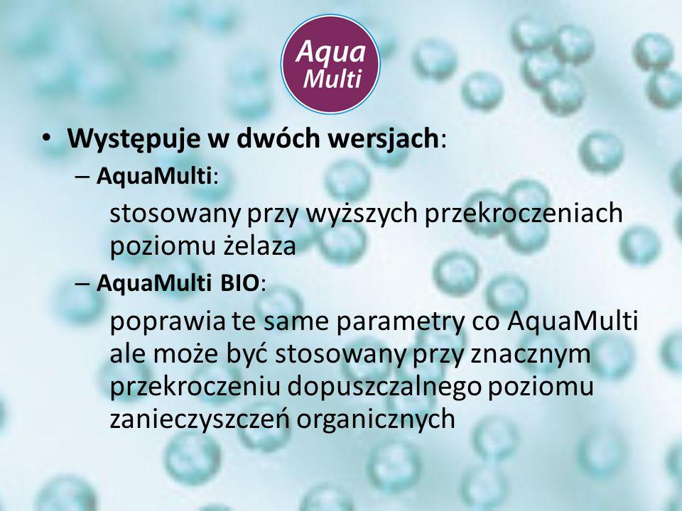 Występuje w dwóch wersjach: – AquaMulti: stosowany przy wyższych przekroczeniach poziomu żelaza – AquaMulti BIO: poprawia te same parametry co AquaMul