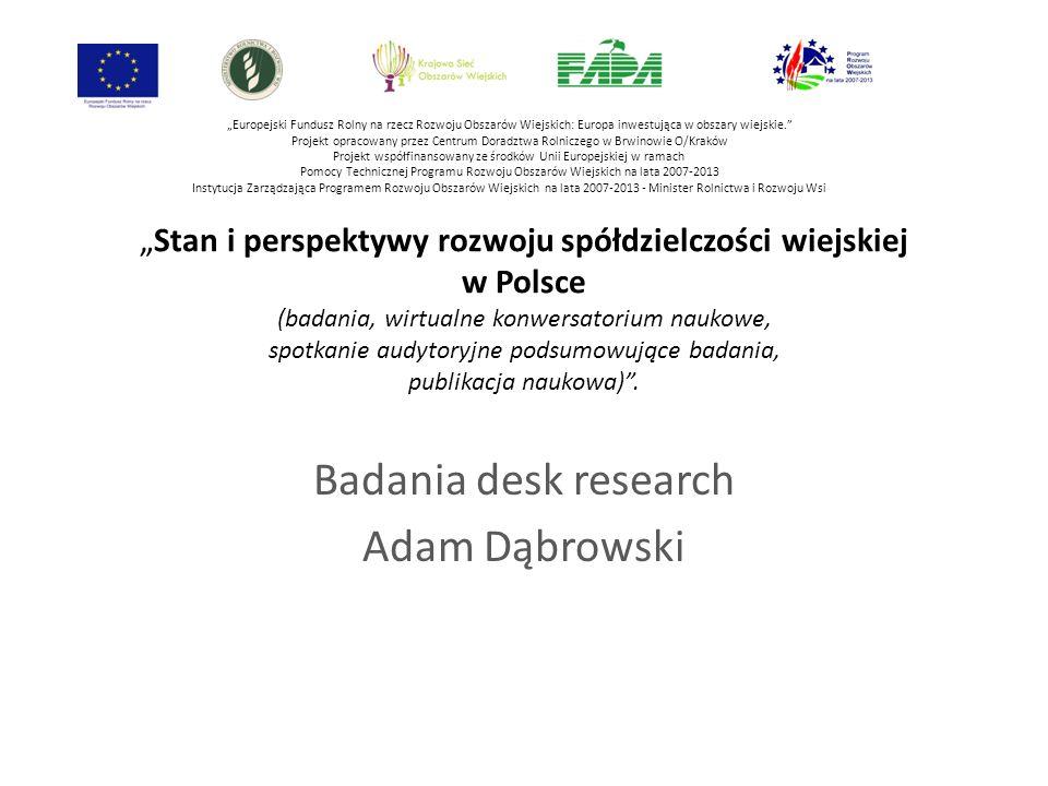 """""""Stan i perspektywy rozwoju spółdzielczości wiejskiej w Polsce (badania, wirtualne konwersatorium naukowe, spotkanie audytoryjne podsumowujące badania, publikacja naukowa) ."""