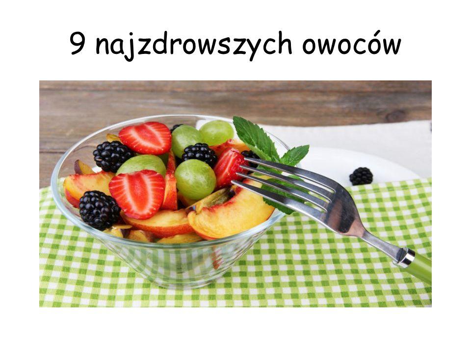 9 najzdrowszych owoców