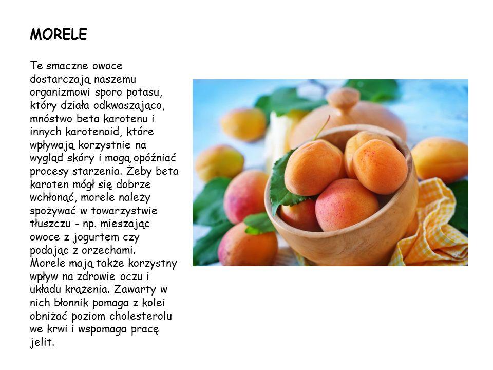 MORELE Te smaczne owoce dostarczają naszemu organizmowi sporo potasu, który działa odkwaszająco, mnóstwo beta karotenu i innych karotenoid, które wpły