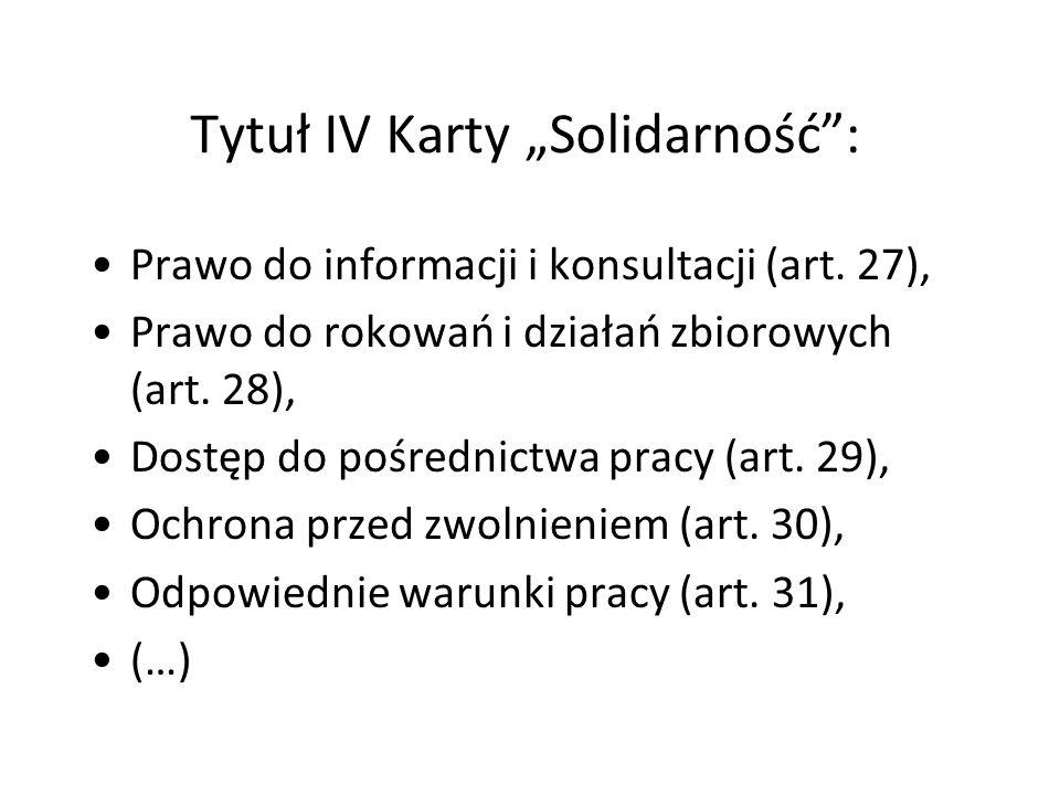 """Tytuł IV Karty """"Solidarność"""": Prawo do informacji i konsultacji (art. 27), Prawo do rokowań i działań zbiorowych (art. 28), Dostęp do pośrednictwa pra"""