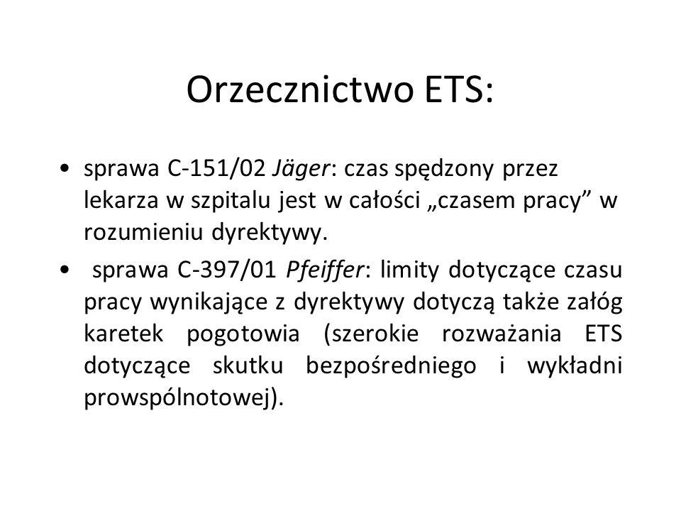 """Orzecznictwo ETS: sprawa C-151/02 Jäger: czas spędzony przez lekarza w szpitalu jest w całości """"czasem pracy"""" w rozumieniu dyrektywy. sprawa C-397/01"""