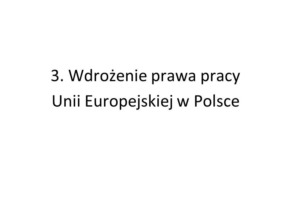 3. Wdrożenie prawa pracy Unii Europejskiej w Polsce