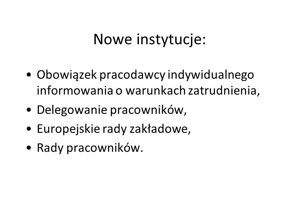 Nowe instytucje: Obowiązek pracodawcy indywidualnego informowania o warunkach zatrudnienia, Delegowanie pracowników, Europejskie rady zakładowe, Rady