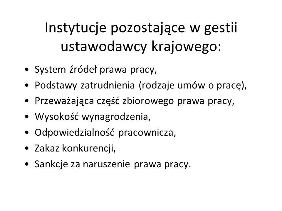 Instytucje pozostające w gestii ustawodawcy krajowego: System źródeł prawa pracy, Podstawy zatrudnienia (rodzaje umów o pracę), Przeważająca część zbi