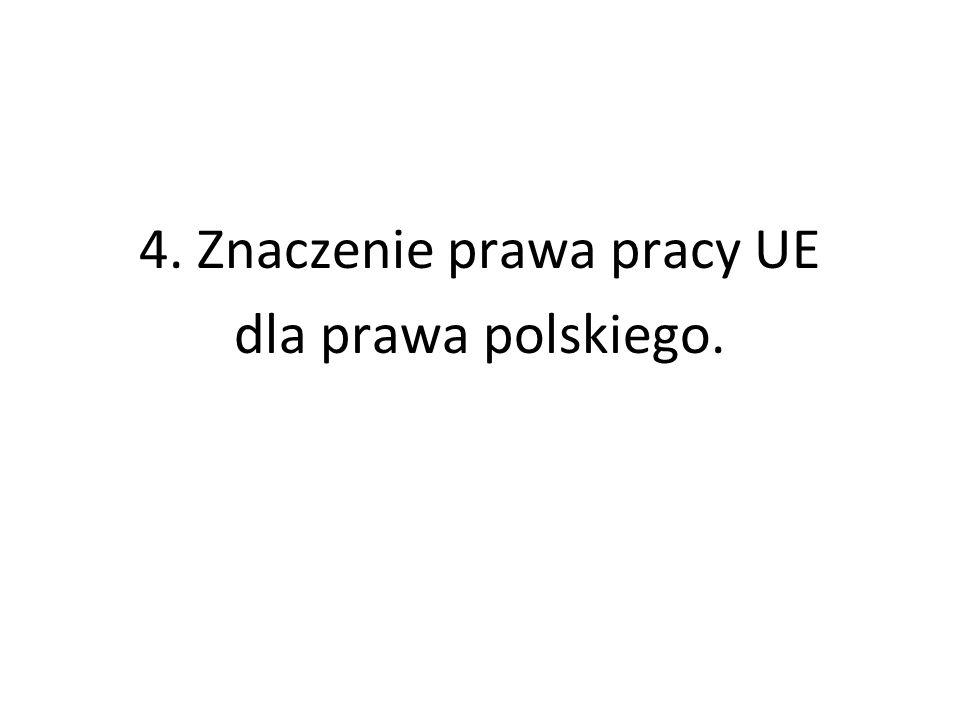 4. Znaczenie prawa pracy UE dla prawa polskiego.