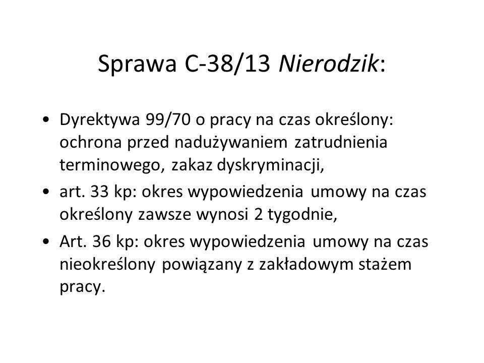 Sprawa C-38/13 Nierodzik: Dyrektywa 99/70 o pracy na czas określony: ochrona przed nadużywaniem zatrudnienia terminowego, zakaz dyskryminacji, art. 33