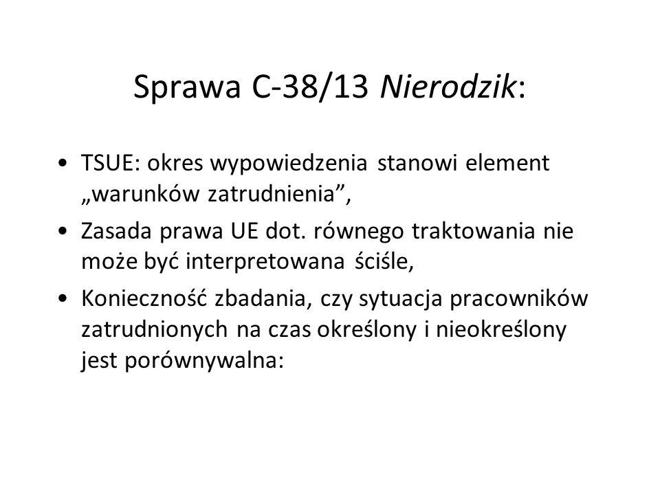 """Sprawa C-38/13 Nierodzik: TSUE: okres wypowiedzenia stanowi element """"warunków zatrudnienia"""", Zasada prawa UE dot. równego traktowania nie może być int"""