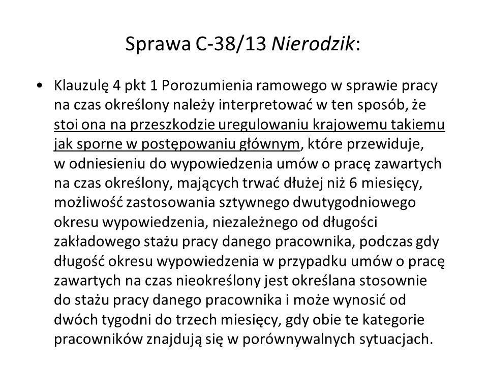Sprawa C-38/13 Nierodzik: Klauzulę 4 pkt 1 Porozumienia ramowego w sprawie pracy na czas określony należy interpretować w ten sposób, że stoi ona na p