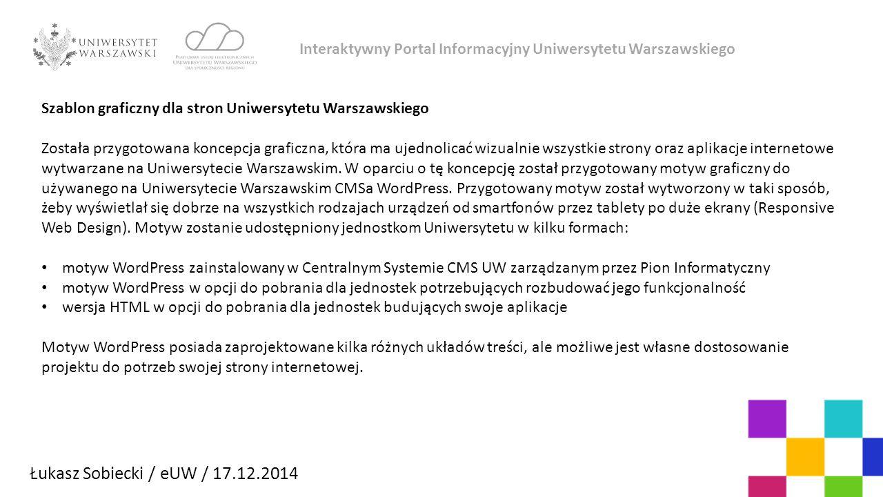 Szablon graficzny dla stron Uniwersytetu Warszawskiego Została przygotowana koncepcja graficzna, która ma ujednolicać wizualnie wszystkie strony oraz aplikacje internetowe wytwarzane na Uniwersytecie Warszawskim.