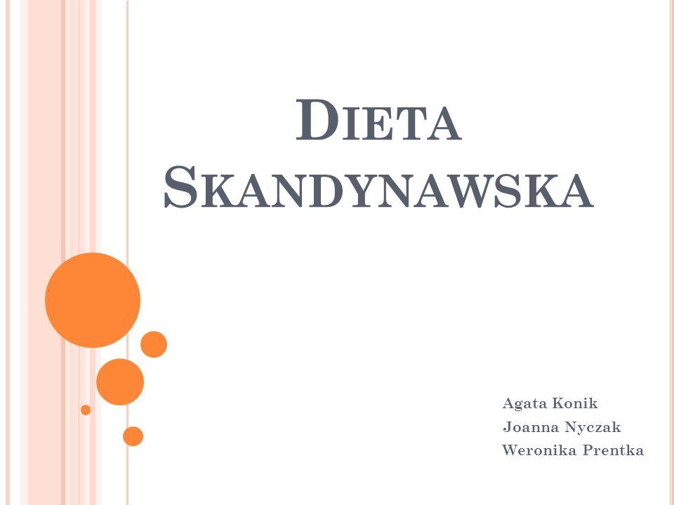 D IETA S KANDYNAWSKA Agata Konik Joanna Nyczak Weronika Prentka