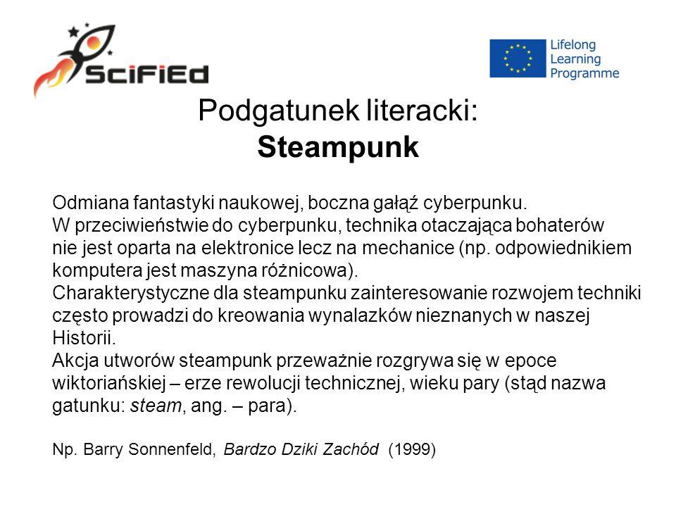 Podgatunek literacki: Steampunk Odmiana fantastyki naukowej, boczna gałąź cyberpunku.