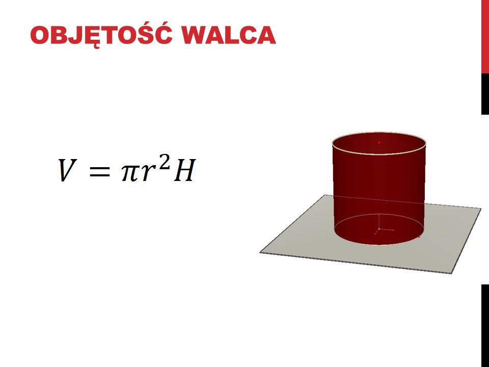 OBJĘTOŚĆ WALCA