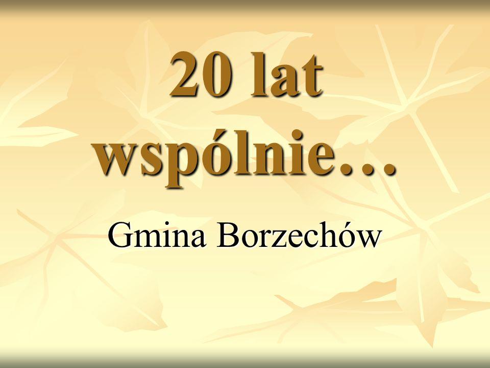 20 lat wspólnie… Gmina Borzechów