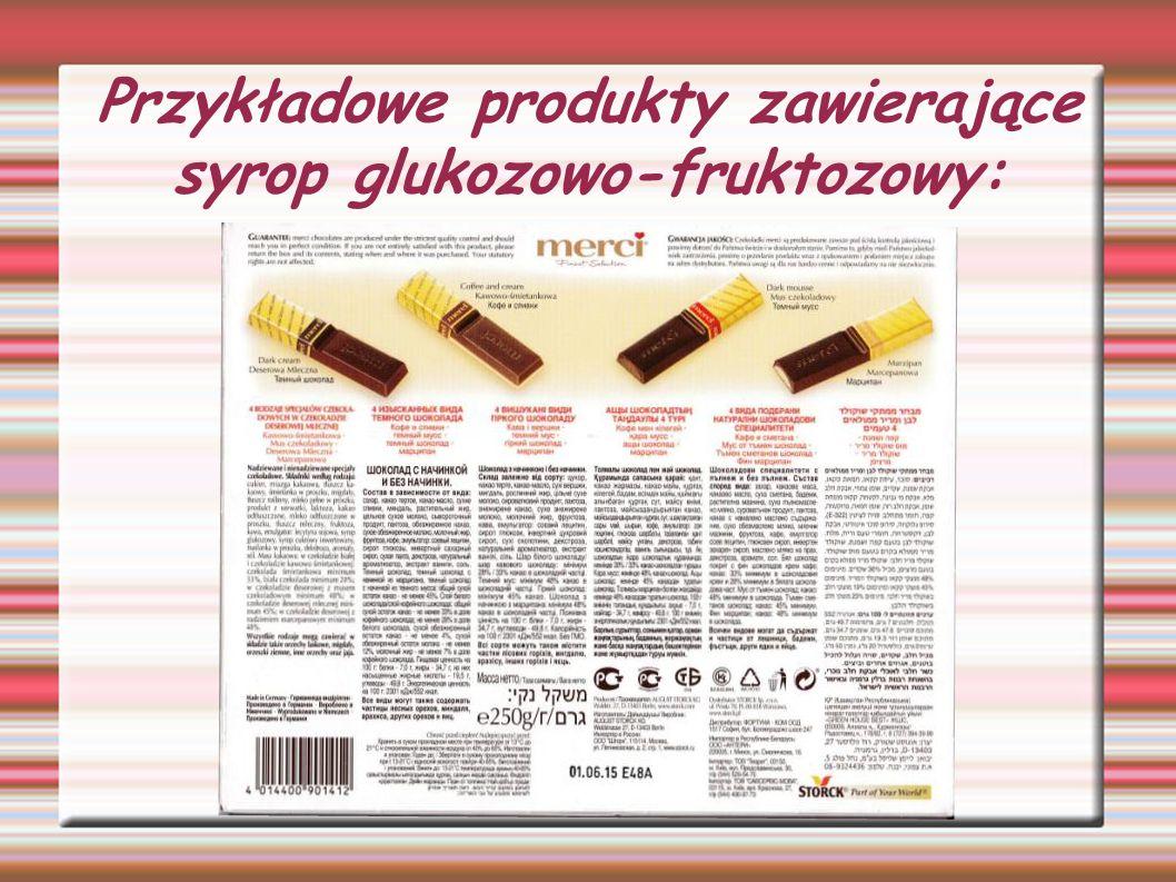 Przykładowe produkty zawierające syrop glukozowo-fruktozowy: