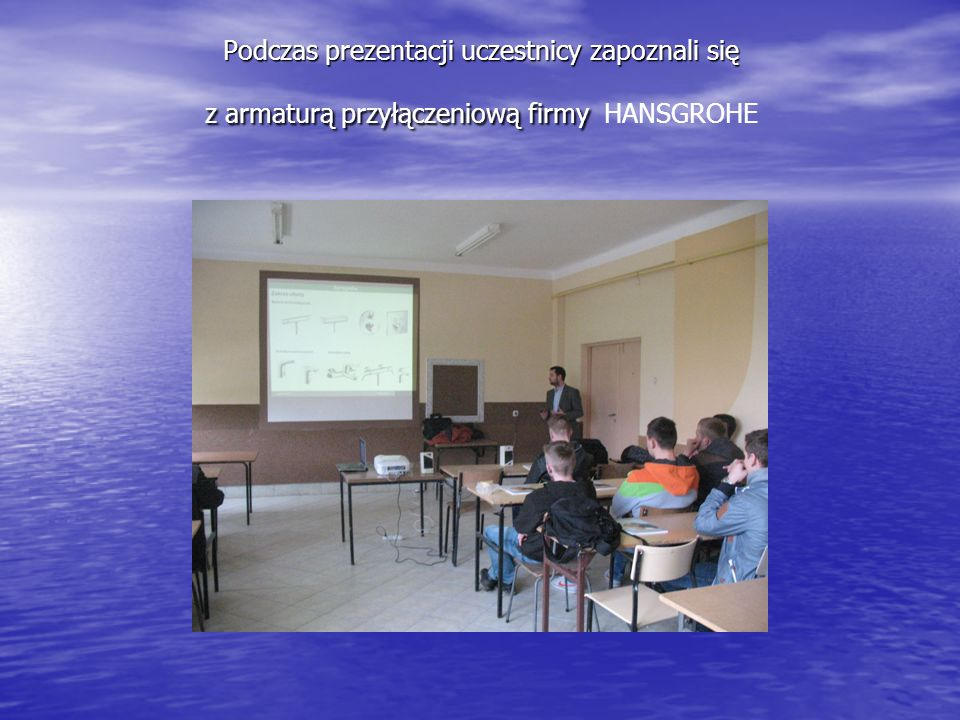 Podczas prezentacji uczestnicy zapoznali się z armaturą przyłączeniową firmy Podczas prezentacji uczestnicy zapoznali się z armaturą przyłączeniową fi