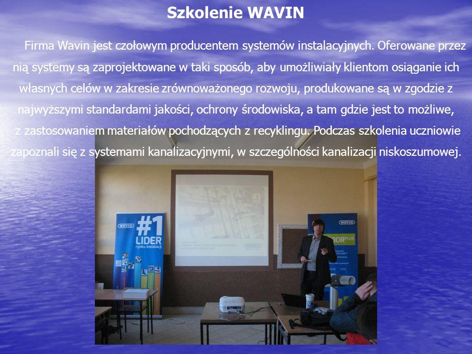 Szkolenie WAVIN Firma Wavin jest czołowym producentem systemów instalacyjnych. Oferowane przez nią systemy są zaprojektowane w taki sposób, aby umożli