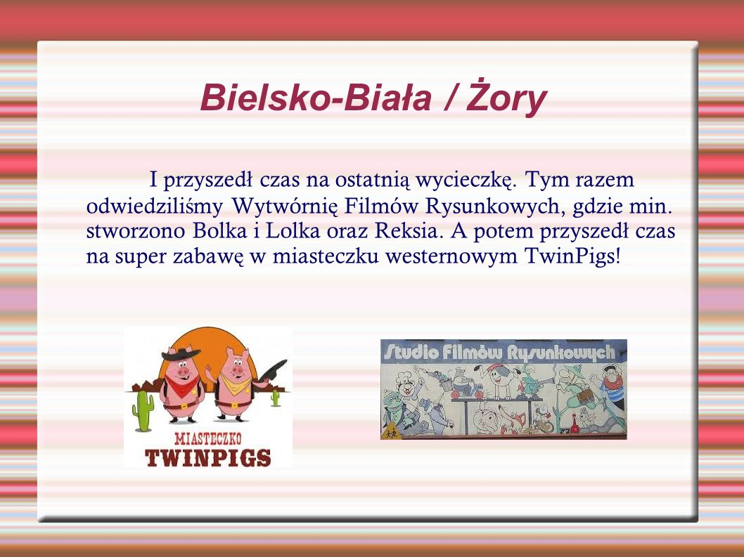 Bielsko-Biała / Żory I przyszed ł czas na ostatni ą wycieczk ę.