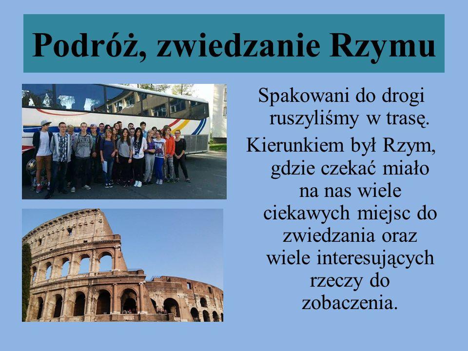 Zwiedzanie Rzymu Po dotarciu do Rzymu wraz z Panią przewodniczką zwiedziliśmy przepiękne miejsca takie jak: Bazylika św.