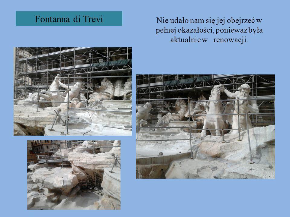 Fontanna di Trevi Nie udało nam się jej obejrzeć w pełnej okazałości, ponieważ była aktualnie w renowacji.