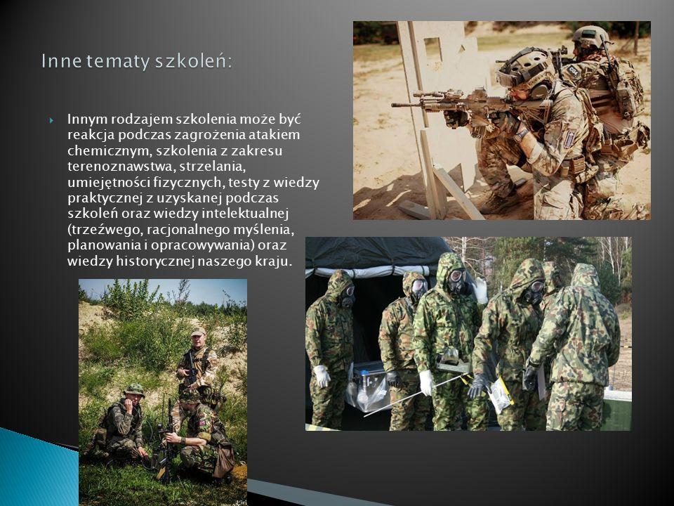 Innym rodzajem szkolenia może być reakcja podczas zagrożenia atakiem chemicznym, szkolenia z zakresu terenoznawstwa, strzelania, umiejętności fizycz