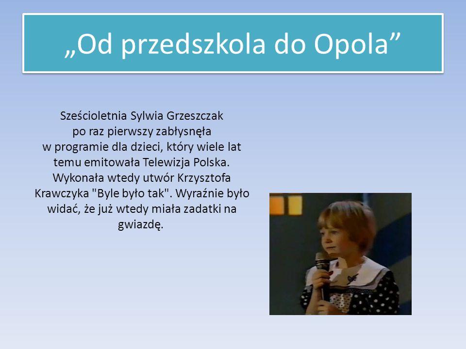 """""""Od przedszkola do Opola Sześcioletnia Sylwia Grzeszczak po raz pierwszy zabłysnęła w programie dla dzieci, który wiele lat temu emitowała Telewizja Polska."""