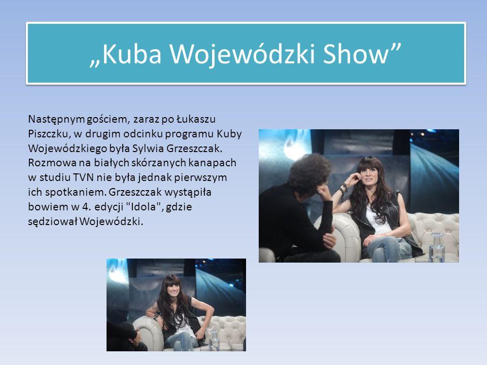 Następnym gościem, zaraz po Łukaszu Piszczku, w drugim odcinku programu Kuby Wojewódzkiego była Sylwia Grzeszczak.