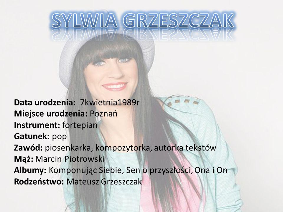 Sylwia Grzeszczak - polska wokalistka, kompozytorka,autorka tekstów i pianistka, która zasłynęła dzięki współpracy z Liberem.