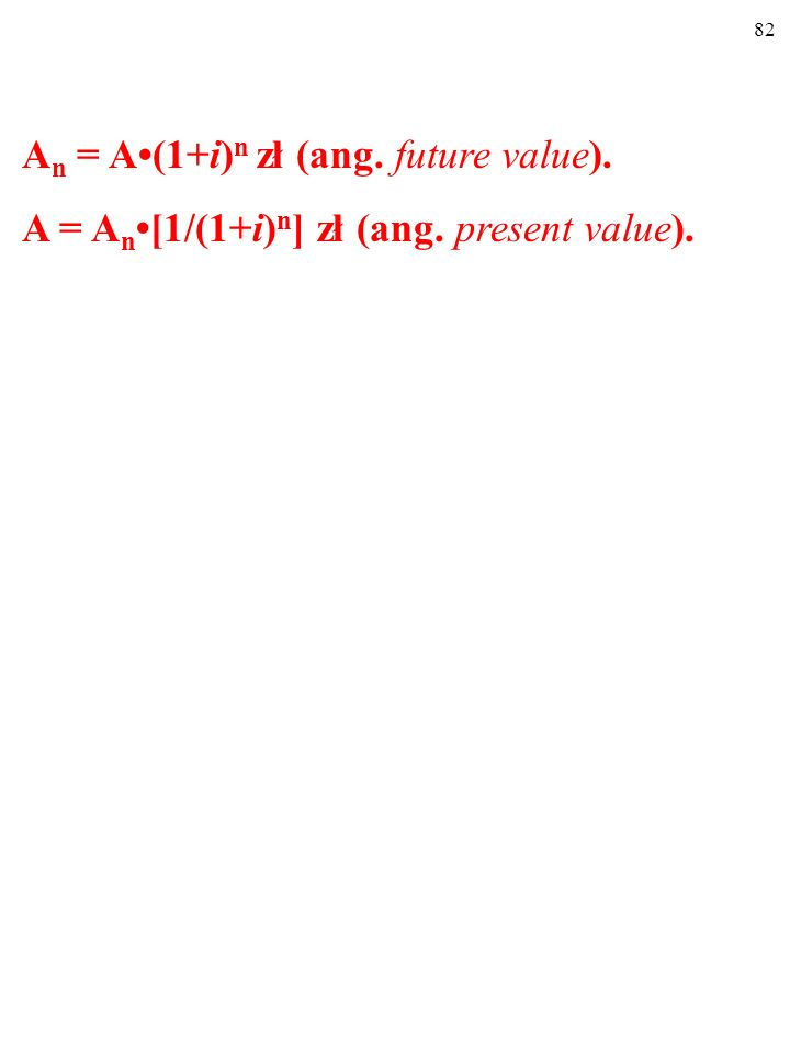 81 A = A n[1/(1+i) n ] zł.