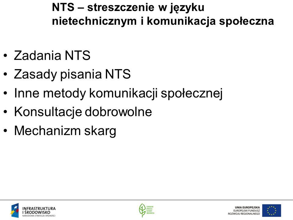 Zadania NTS Zasady pisania NTS Inne metody komunikacji społecznej Konsultacje dobrowolne Mechanizm skarg NTS – streszczenie w języku nietechnicznym i