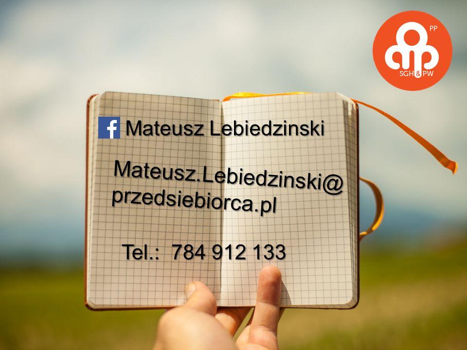 Mateusz.Lebiedzinski@ przedsiebiorca.pl Mateusz Lebiedzinski Tel.: 784 912 133