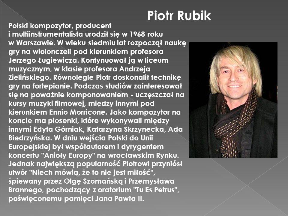 Polski kompozytor, producent i multiinstrumentalista urodził się w 1968 roku w Warszawie. W wieku siedmiu lat rozpoczął naukę gry na wiolonczeli pod k