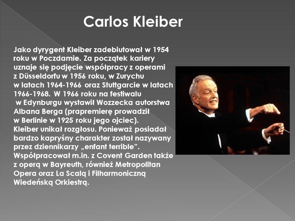 Jako dyrygent Kleiber zadebiutował w 1954 roku w Poczdamie. Za początek kariery uznaje się podjęcie współpracy z operami z Düsseldorfu w 1956 roku, w