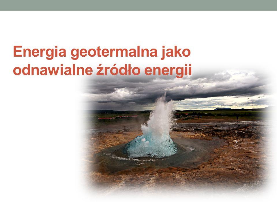 Energia geotermalna jako odnawialne źródło energii