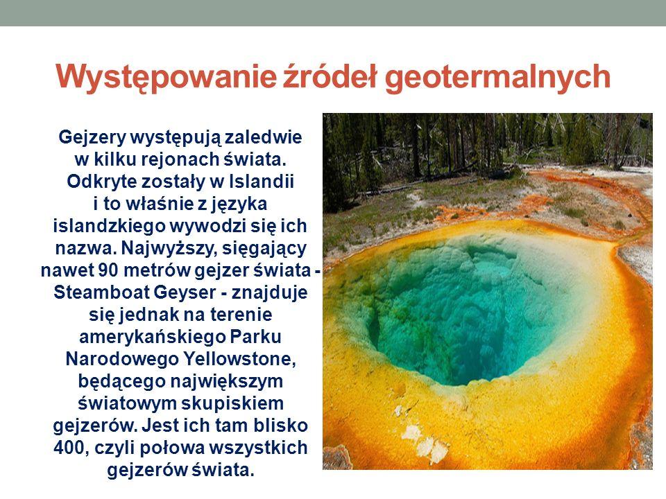 Występowanie źródeł geotermalnych Gejzery występują zaledwie w kilku rejonach świata. Odkryte zostały w Islandii i to właśnie z języka islandzkiego wy