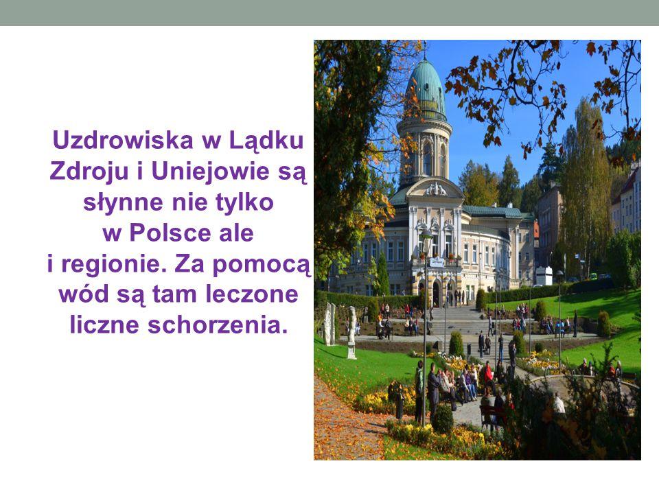 Uzdrowiska w Lądku Zdroju i Uniejowie są słynne nie tylko w Polsce ale i regionie. Za pomocą wód są tam leczone liczne schorzenia.