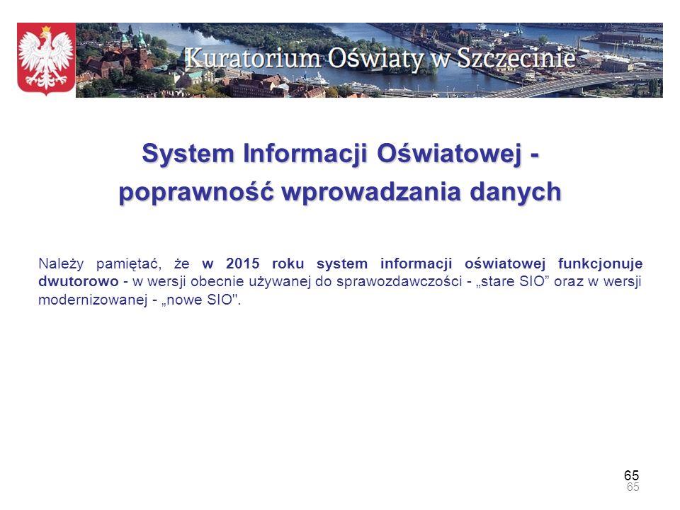 66 Poprawność danych W nowym SIO, dane należy wprowadzać i modyfikować na bieżąco po zapoznaniu się z instrukcjami technicznymi i merytorycznymi dostępnym na stronie https://sio.men.gov.pl/https://sio.men.gov.pl/ W starym SIO, w związku ze zbliżającymi się edycjami wg stanu na 10 i 30 września 2015r., należy dokładnie sprawdzić kompletność i poprawność danych przekazywanych o uczniach i nauczycielach.