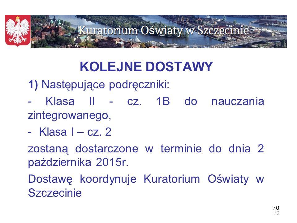 71 2) Następujące podręczniki: - Klasa II - cz.2 i 3 do nauczania zintegrowanego i cz.
