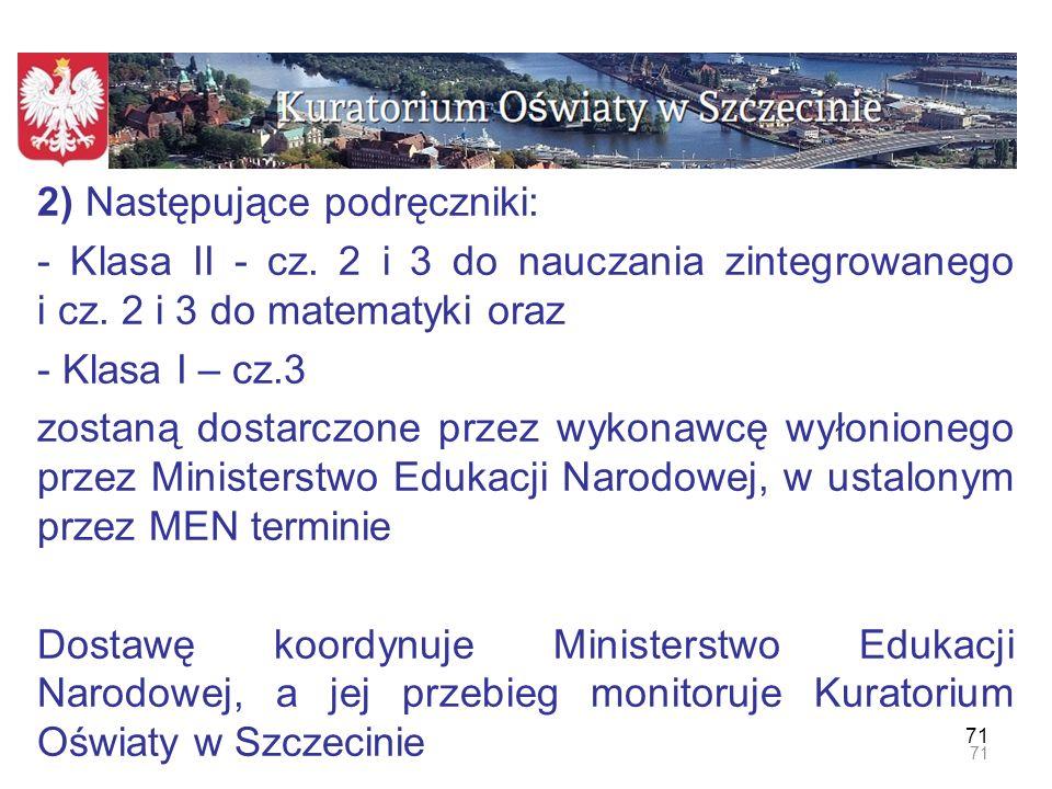 72 3) Następujące podręczniki: - Klasa II - cz.4 do nauczania zintegrowanego oraz cz.
