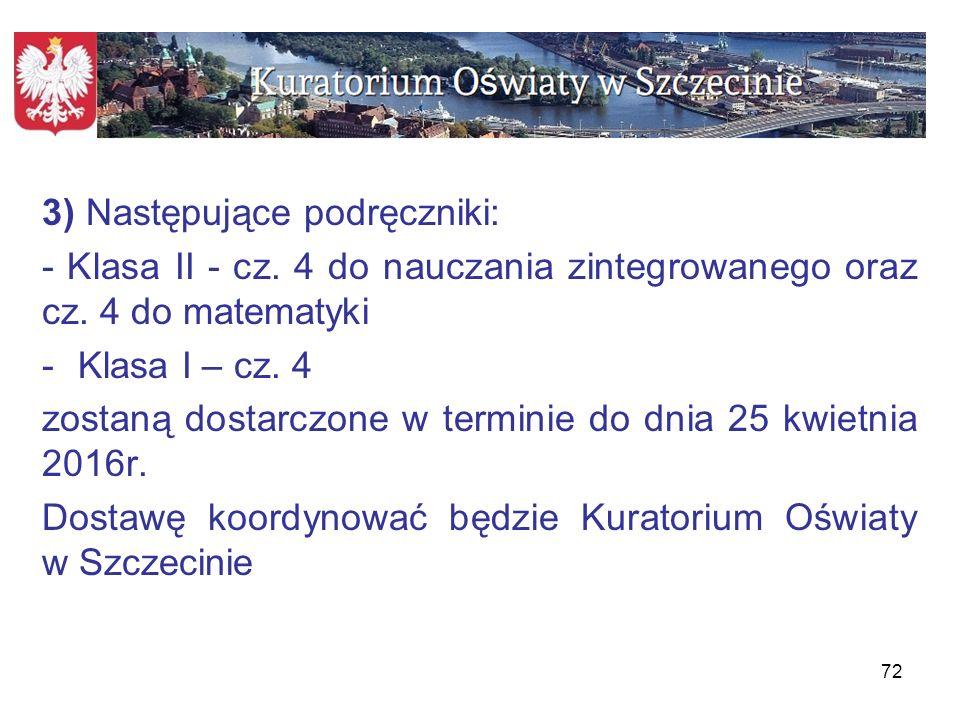 73 W przypadku stwierdzenia wad fabrycznych podręczników, fakt ten należy zgłosić do Kuratorium Oświaty w Szczecinie, a wadliwe podręczniki odesłać.