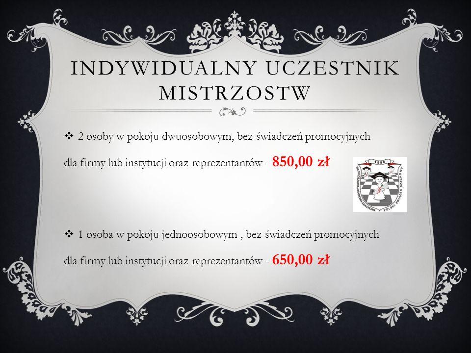 INDYWIDUALNY UCZESTNIK MISTRZOSTW  2 osoby w pokoju dwuosobowym, bez świadczeń promocyjnych dla firmy lub instytucji oraz reprezentantów - 850,00 zł